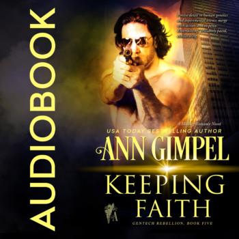 Keeping Faith, GenTech Rebellion, Book Five