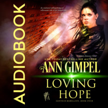 Loving Hope, GenTech Rebellion, Book Four
