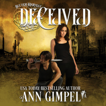 Deceived, Bitter Harvest Book One