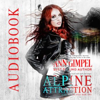 Alpine Attraction, Alphas in the Wild, Book Two